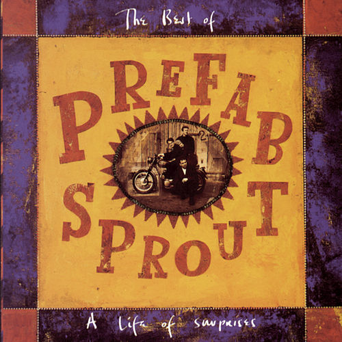 The Best Of Prefab Sprout: A Life Of Surprises by Prefab Sprout
