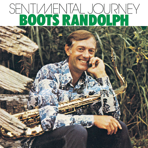 Sentimental Journey by Boots Randolph