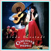 Canciones De Mi Padre (Songs Of My Father) by Linda Ronstadt