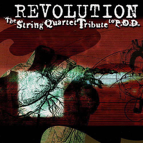 Revolution: The String Quartet Tribute To P.O.D. by Various Artists