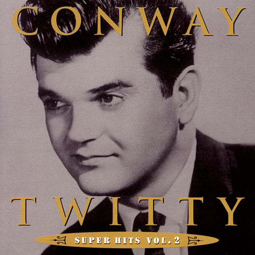 Super Hits Vol. 2 by Conway Twitty