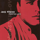 Monster Love by Joe Moss Band
