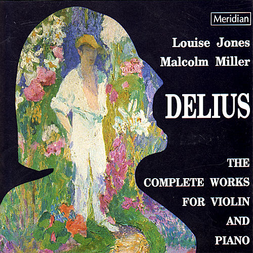 Delius: Complete Works for Violin and Piano by Louise Jones