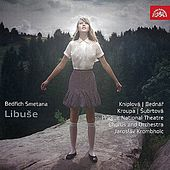 Smetana: Libuse. Festive Opera in 3Acts by Various Artists