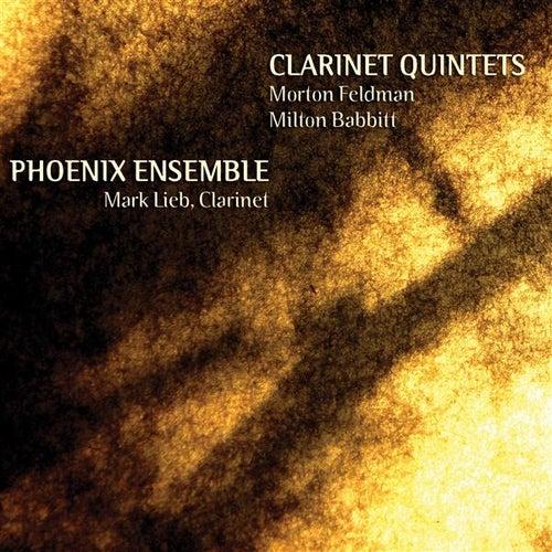Clarinet Quintets- Morton Feldman, Milton Babbitt by The Phoenix Ensemble