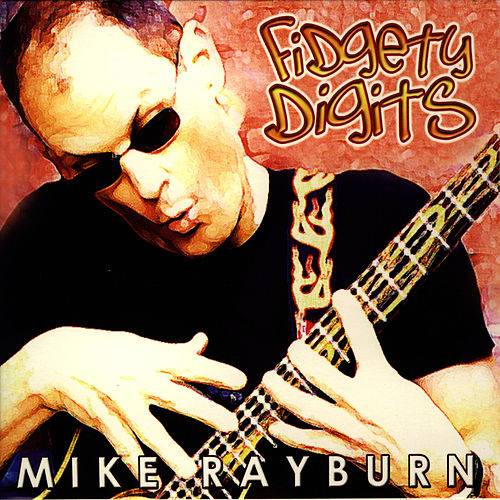 Fidgety Digits by Mike Rayburn