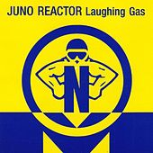 Laughing Gas by Juno Reactor