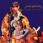 Beyond The Infinite by Juno Reactor