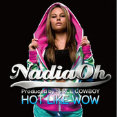 Hot Like Wow by Nadia Oh
