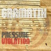 Pressure Violator by Gramatik