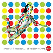 Twister Retread by Severed Heads