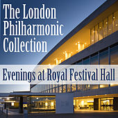The London Philharmonic Collection: Evenings At Royal Festival Hall by London Philharmonic Orchestra