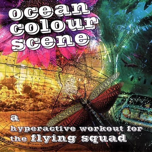 A Hyperactive Workout For The Flying Squad by Ocean Colour Scene
