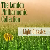 The London Philharmonic Collection: Light Classics by Various Artists