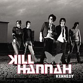 Kennedy by Kill Hannah