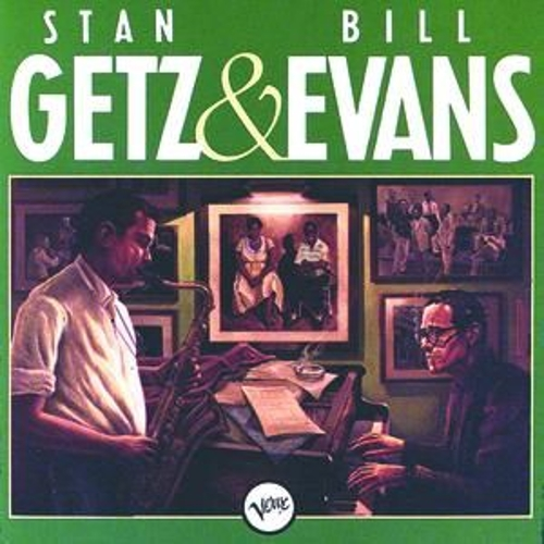 Stan Getz & Bill Evans by Stan Getz