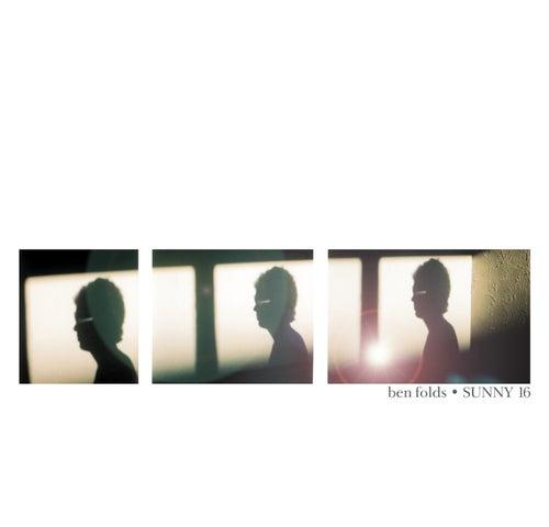 Sunny 16  by Ben Folds