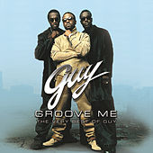 Groove Me: The Very Best Of Guy by Guy