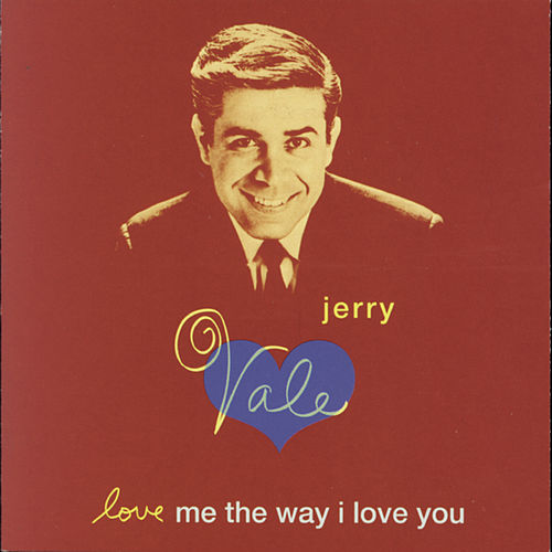 Love Me The Way I Love You by Jerry Vale