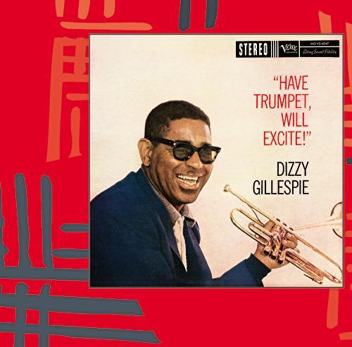 Have Trumpet, Will Excite by Dizzy Gillespie