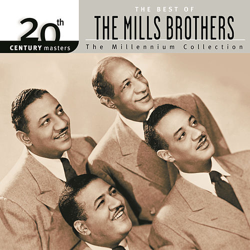 20th Century Masters: The Millennium Collection... by The Mills Brothers