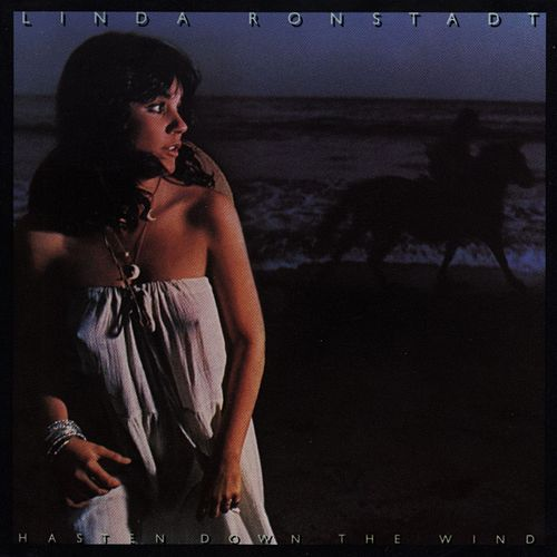 Hasten Down The Wind by Linda Ronstadt