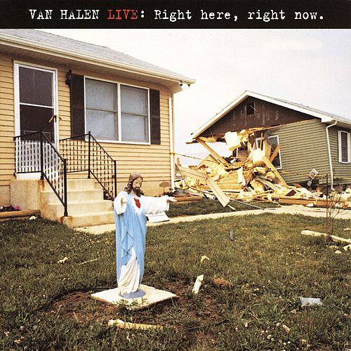 Van Halen Live: Right Here, Right Now by Van Halen