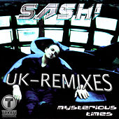 Mysterious Times - U.K. Remixes E.P. by Sash!