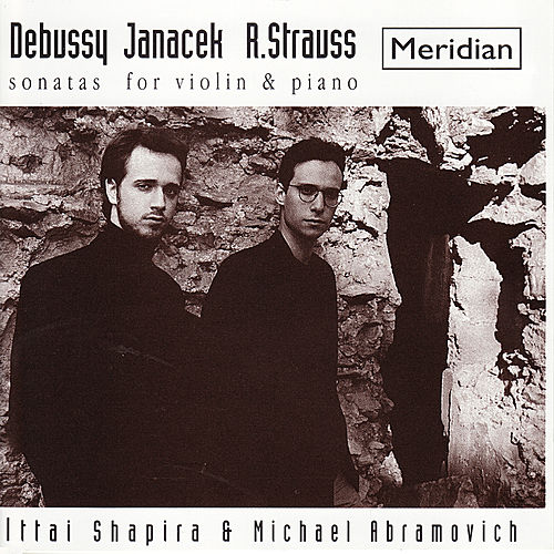 Debussy, Janacek, Strauss: Sonatas for Violin and Piano by Ittai Shapira