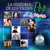 La Historia De Los Exitos Pop A La Mexicana by Various Artists