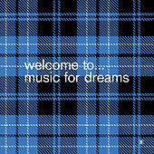 Welcome To… Music For Dreams_Compiled By Kenneth Bager by Various Artists