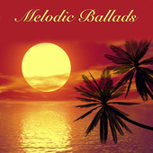 Melodic Ballads by Various Artists