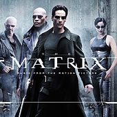 Music From And Inspired By The Motion Picture The Matrix von Various Artists
