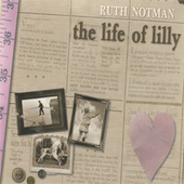 The Life Of Lilly by Ruth Notman