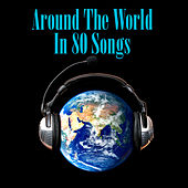 Around The World In 80 Songs by Various Artists