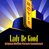Lady Be Good (Original Motion Picture Soundtrack) by Various Artists