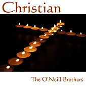 Christian by The O'Neill Brothers