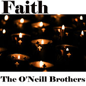 Faith by The O'Neill Brothers