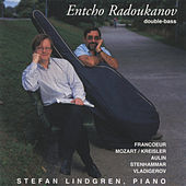 Music for Double Bass and Piano Vol. 2: Francoeur, Mozart, Auiln, Stenhammar, Vladigerov by Entcho Radoukanov and Stefan Lindgren