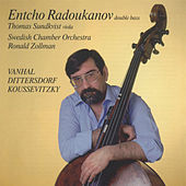 Music for Double Bass and Orchestra: Vanhal, Dittersdorf, Koussevitzky by Entcho Radoukanov