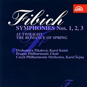 Fibich: Symphonies Nos. 1-3, At Twilight, The Romance of Spring by Various Artists