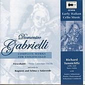 Gabrielli: Early Italian Cello Music - Complete Works for Violoncello by Various Artists