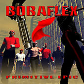 Primitive Epic by Bobaflex