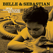Dear Catastrophe Waitress by Belle and Sebastian