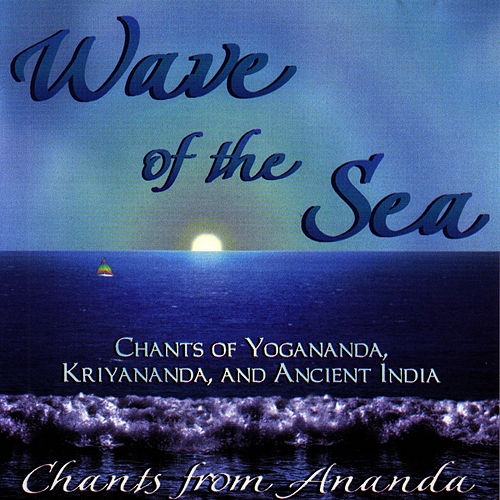 Wave Of The Sea by Paramhansa Yogananda/...