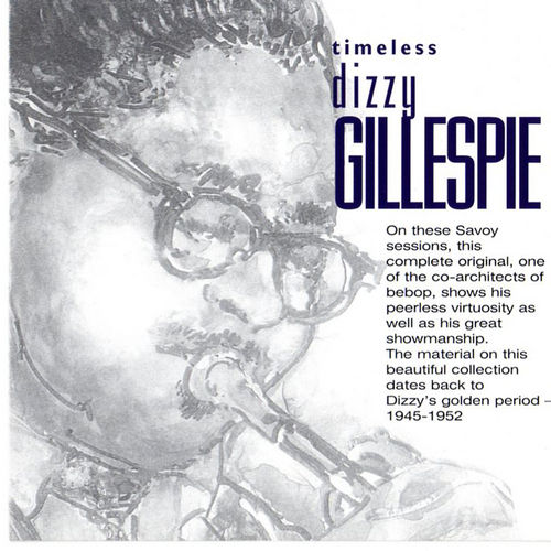 Timeless: Dizzy Gillespie by Dizzy Gillespie