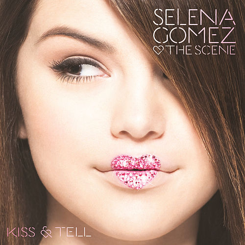 Kiss & Tell by Selena Gomez
