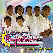 El Condesa De Bertin Gomez Jr Y Sus Exitos by El Condesa De Bertin Gomez Jr