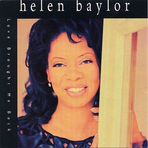 Love Brought Me Back by Helen Baylor