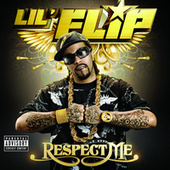 Respect Me by Lil' Flip